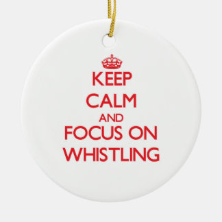Keep Calm and focus on Whistling Christmas Tree Ornaments