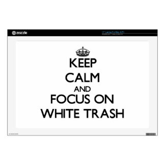 """Keep Calm and focus on White Trash 17"""" Laptop Decal"""