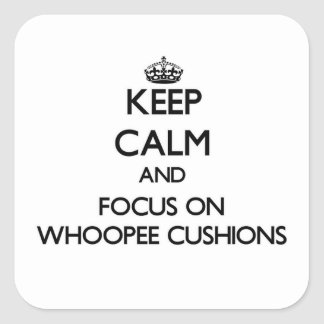 Keep Calm and focus on Whoopee Cushions Stickers