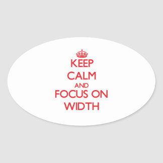 Keep Calm and focus on Width Oval Sticker
