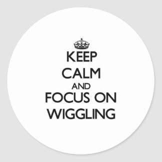 Keep Calm and focus on Wiggling Sticker