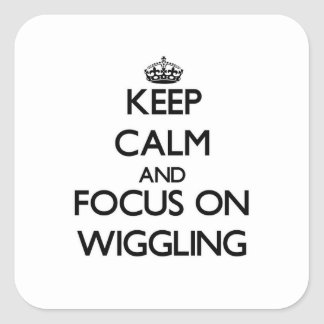 Keep Calm and focus on Wiggling Square Sticker