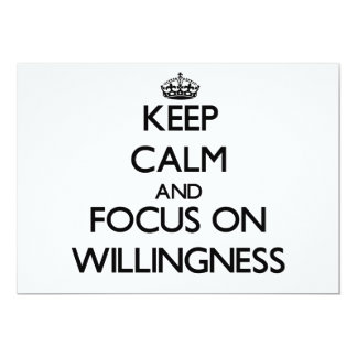 Keep Calm and focus on Willingness 5x7 Paper Invitation Card