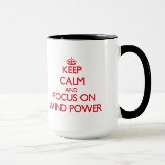 Keep Calm and focus on Wind Power Mug