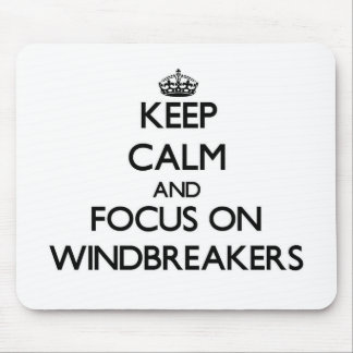Keep Calm and focus on Windbreakers Mousepad