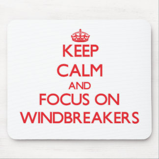 Keep Calm and focus on Windbreakers Mouse Pad