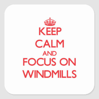 Keep Calm and focus on Windmills Square Sticker