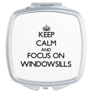 Keep Calm and focus on Windowsills Travel Mirrors
