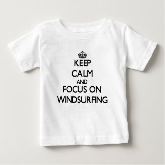 Keep Calm and focus on Windsurfing Baby T-Shirt