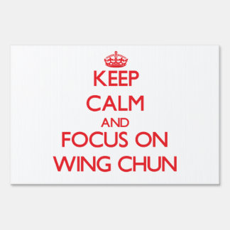 Keep calm and focus on Wing Chun Sign
