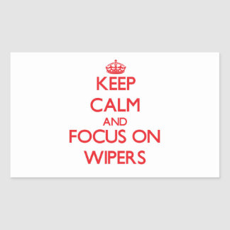 Keep Calm and focus on Wipers Rectangular Sticker