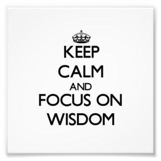 Keep Calm and focus on Wisdom Photographic Print