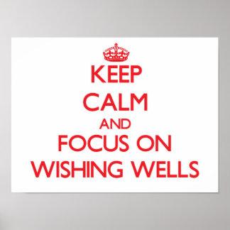 Keep Calm and focus on Wishing Wells Print