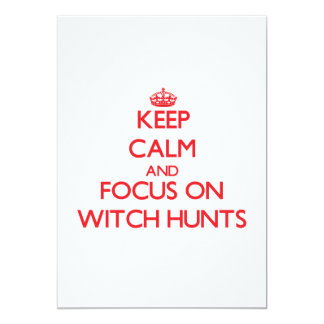 Keep Calm and focus on Witch Hunts 5x7 Paper Invitation Card