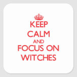 Keep Calm and focus on Witches Square Sticker