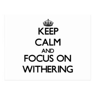 Keep Calm and focus on Withering Postcard