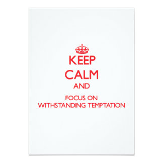 Keep Calm and focus on Withstanding Temptation 5x7 Paper Invitation Card