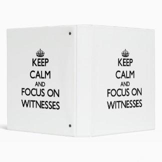 Keep Calm and focus on Witnesses Vinyl Binders