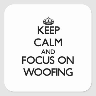 Keep Calm and focus on Woofing Sticker