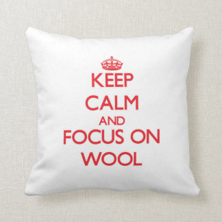 Keep Calm and focus on Wool Throw Pillows