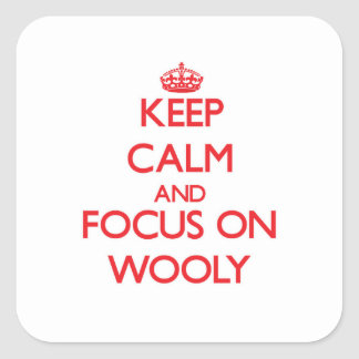 Keep Calm and focus on Wooly Square Sticker