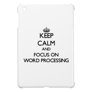 Keep Calm and focus on Word Processing Cover For The iPad Mini