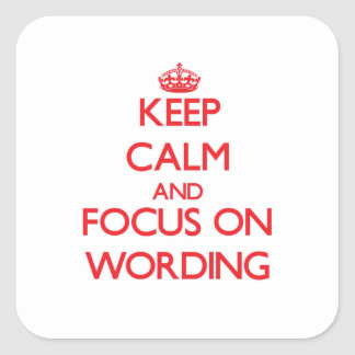 Keep Calm and focus on Wording Square Sticker