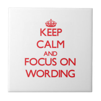 Keep Calm and focus on Wording Ceramic Tiles