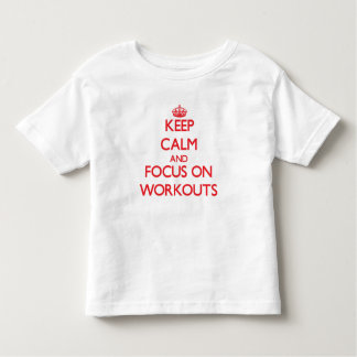 Keep Calm and focus on Workouts Tee Shirts