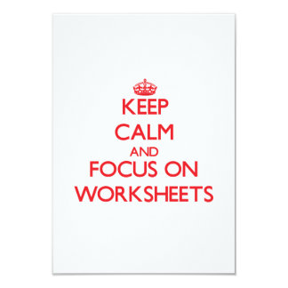"Keep Calm and focus on Worksheets 3.5"" X 5"" Invitation Card"