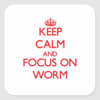 Keep Calm and focus on Worm Stickers