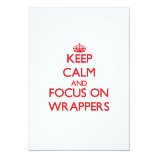 "Keep Calm and focus on Wrappers 3.5"" X 5"" Invitation Card"