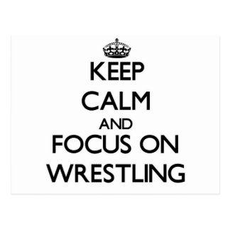 Keep calm and focus on Wrestling Postcard