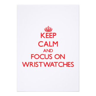 Keep Calm and focus on Wristwatches Announcements
