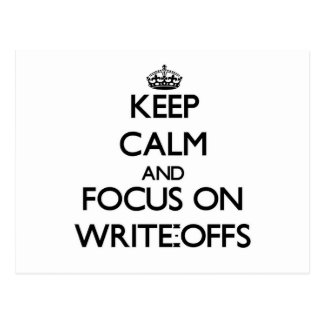Keep Calm and focus on Write-Offs Postcard