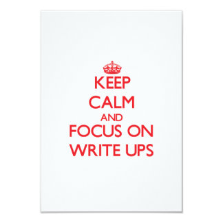Keep Calm and focus on Write-Ups 3.5x5 Paper Invitation Card