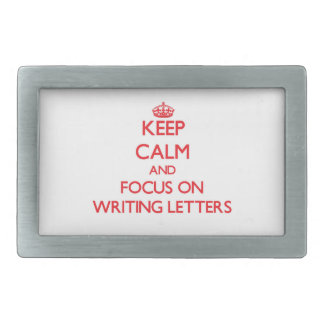 Keep Calm and focus on Writing Letters Rectangular Belt Buckles