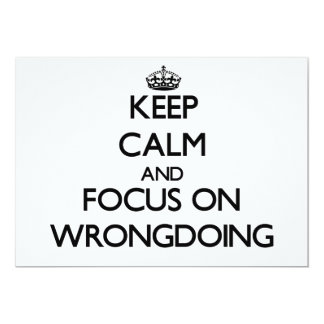 Keep Calm and focus on Wrongdoing 5x7 Paper Invitation Card