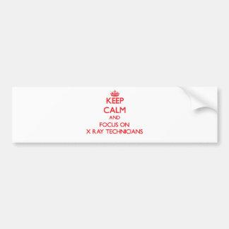 Keep Calm and focus on X-Ray Technicians Car Bumper Sticker