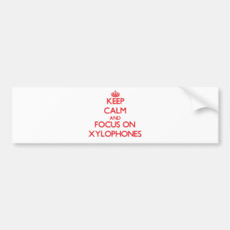 Keep Calm and focus on Xylophones Bumper Sticker