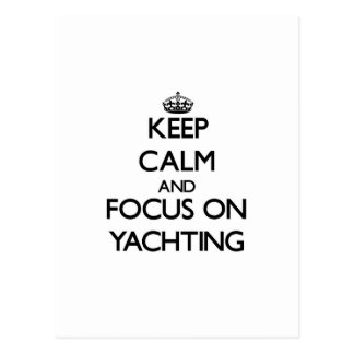 Keep calm and focus on Yachting Postcard