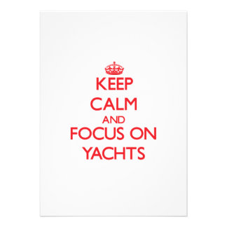Keep Calm and focus on Yachts Invite