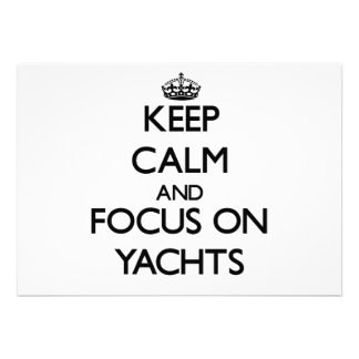 Keep Calm and focus on Yachts Invites