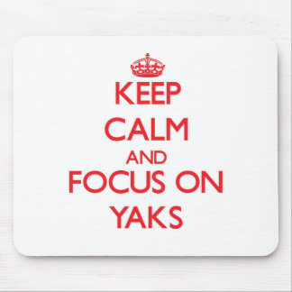 Keep Calm and focus on Yaks Mouse Pad