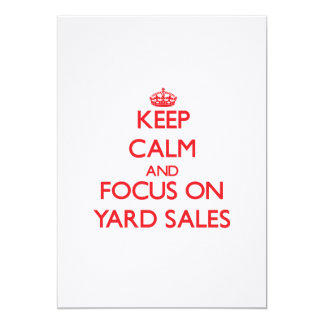 Keep Calm and focus on Yard Sales 5x7 Paper Invitation Card