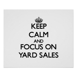 Keep Calm and focus on Yard Sales Print
