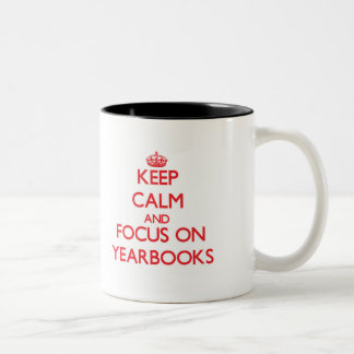 Keep Calm and focus on Yearbooks Two-Tone Coffee Mug