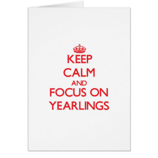 Keep Calm and focus on Yearlings Cards