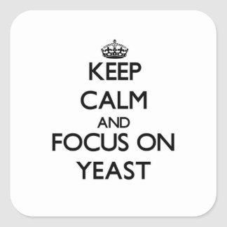 Keep Calm and focus on Yeast Sticker