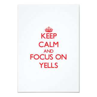 Keep Calm and focus on Yells 3.5x5 Paper Invitation Card